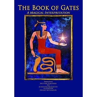 The Book of Gates a Magical Translation by McCarthy & Josephine