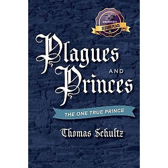 Plagues and Princes  The One True Prince by Thomas Schultz