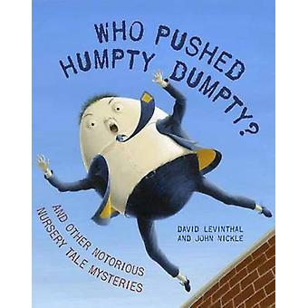 Who Pushed Humpty Dumpty by David Levinthal