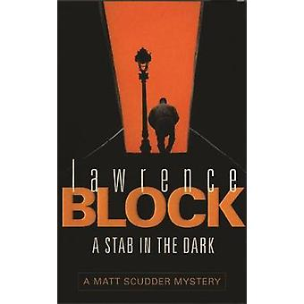 A Stab in The Dark par Lawrence Block