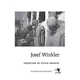 Graveyard of Bitter Oranges by Winkler & Josef