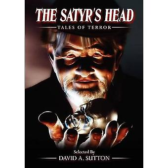 The Satyrs Head Tales of Terror by Sutton & David A.