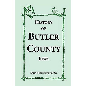 History of Butler County Iowa by Union Publishing Company