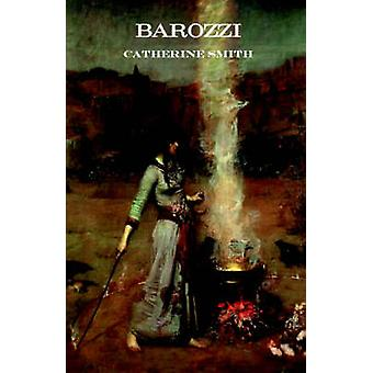 Barozzi Or the Venetian Sorceress by Smith & Catherine