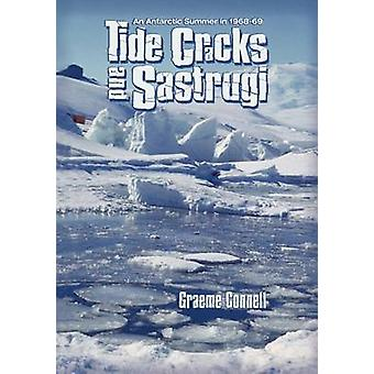 Tide Cracks and Sastrugi An Antarctic Summer in 196869 by Connell & Graeme