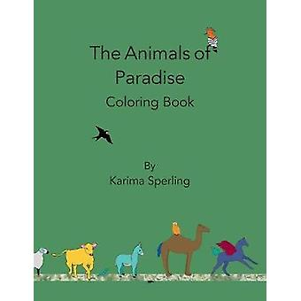 The Animals of Paradise Coloring Book by Sperling & Karima