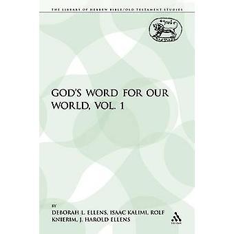 Gods Word for Our World Vol. 1 by Ellens & Deborah L.