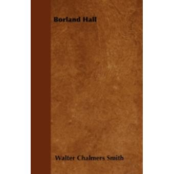 Borland Hall by Smith & Walter Chalmers
