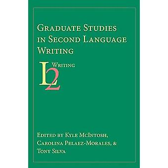Graduate Studies in Second Language Writing by McIntosh & Kyle