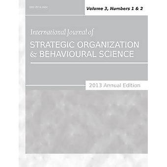 International Journal of Strategic Organization and Behavioural Science 2013 Annual Edition Vol.3 Nos.1  2 by Sarkar & Siddhartha