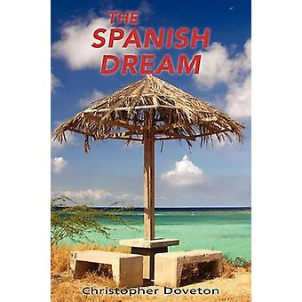 The Spanish Dream by Doveton & Christopher