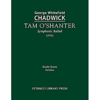 Tam OShanter Study score by Chadwick & George Whitefield