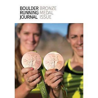Boulder Running Journal 2016 The Bronze Medal Issue by Straka & Todd