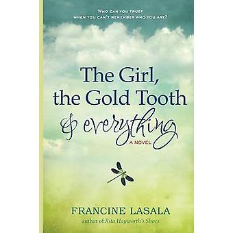 The Girl the Gold Tooth and Everything by Lasala & Francine