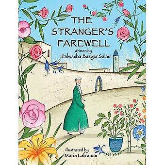 The Strangers Farewell by Salam & Palwasha Bazgar