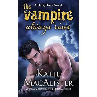 The Vampire Always Rises by MacAlister & Katie