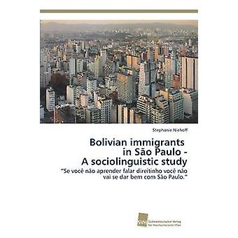 Bolivian immigrants in So Paulo  A sociolinguistic study by Niehoff Stephanie