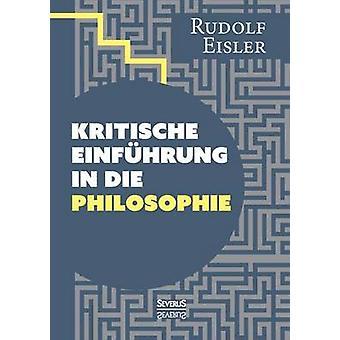 Kritische Einfhrung in die Philosophie by Eisler & Rudolf