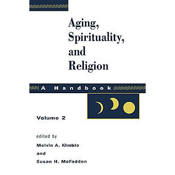 Aging Spirituality and Religion Vol 2 by McFadden & Susan H.