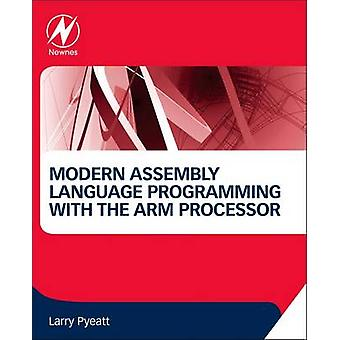 Modern Assembly Language Programming with the Arm Processor by Larry