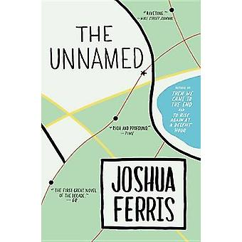 The Unnamed by Joshua Ferris - 9780316074001 Book
