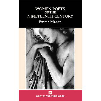 Women Poets of the 19th Century by Emma Mason - 9780746311134 Book