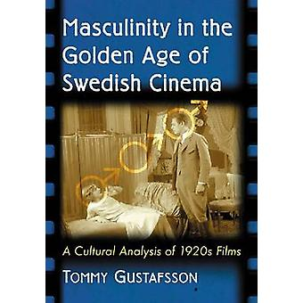 Masculinity in the Golden Age of Swedish Cinema - A Cultural Analysis