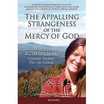The Appalling Strangeness of the Mercy of God - The Story of Ruth Paka