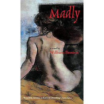 Madly by William Benton - 9781593760830 Book