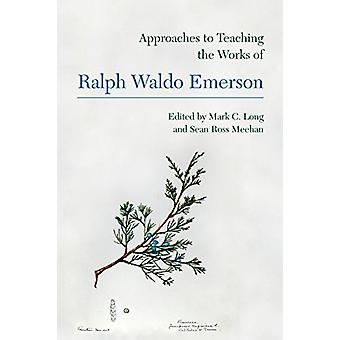 Approaches to Teaching the Works of Ralph Waldo Emerson by Mark C. Lo