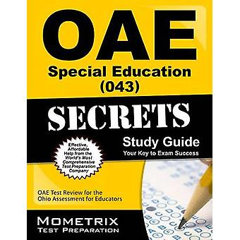 Oae Special Education (043) Secrets Study Guide - Oae Test Review for
