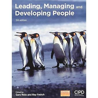 Leading - Managing and Developing People by Ray Gary Rees - 978184398