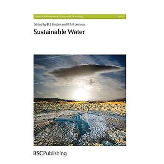 Sustainable Water by R. E. Hester - R. M. Harrison - Philippe P. Quev