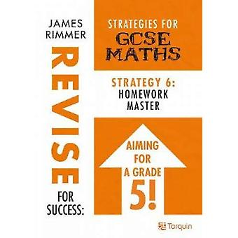 Homework Masters - Strategies for GCSE Mathematics - Strategy 6 by Jame