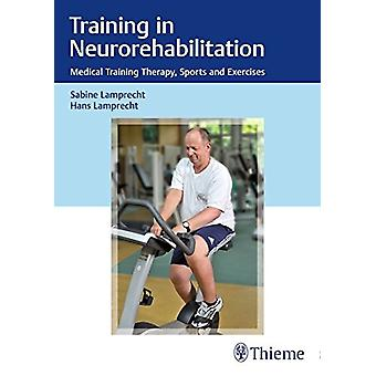 Training in Neurorehabilitation - Medical Training Therapy - Sports an