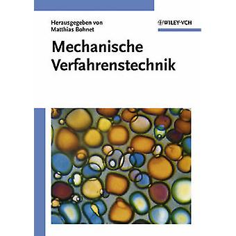 Mechanische Verfahrenstechnik by Matthias Bohnet - 9783527310999 Book
