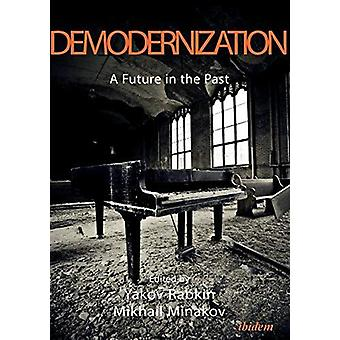 Demodernization - A Future in the Past by Yakov Rabkin - 9783838211404