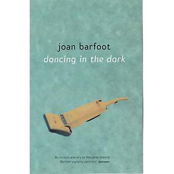Dancing in the Dark (New edition) by Joan Barfoot - 9780704346741 Book