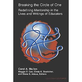 Breaking the Circle of One - Redefining Mentorship in the Lives and Wr