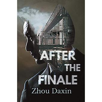 After the Finale by Zhou Daxin - 9781910760833 Book