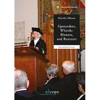 Upstanders - Whistle-Blowers - and Rescuers by Martha Minow - 9789462