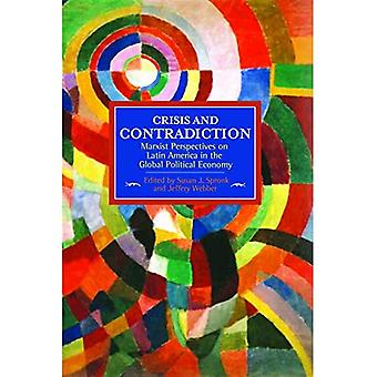 Crisis and Contradiction: Marxist Perspectives on Latin America in the Global Political Economy (Historical Materialism)