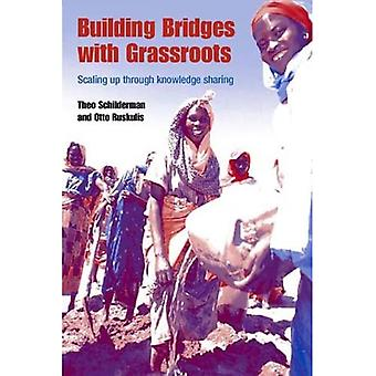 Building Bridges with the Grass Roots : Scaling up Through Knowledge Sharing