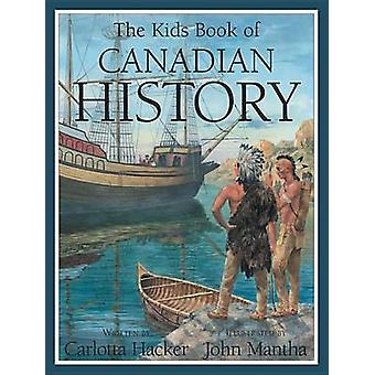 Kids Book of Canadian History by Carlotta Hacker - 9781554533282 Book