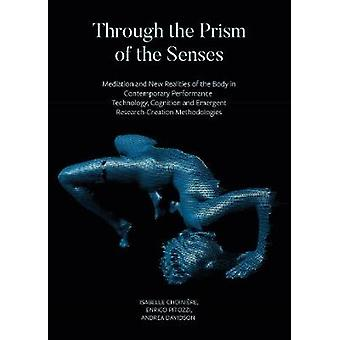 Through the Prism of the Senses - Mediation and New Realities of the