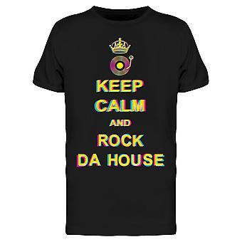 Keep Calm And Rock Da House Tee Men's -Image by Shutterstock