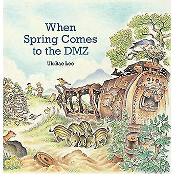 When Spring Comes to the DMZ by Uk-Bae Lee - 9780874869729 Book