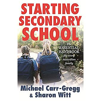 Starting Secondary School by Michael Carr-Gregg - 9781760894085 Book