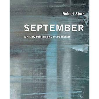 SeptemberA History Painting by Gerhard Richter  A History Painting by Gerhard Richter by Robert Storr