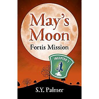 May's Moon - Fortis Mission - Bok II av S.Y. Palmer - 9781789040913 Bo